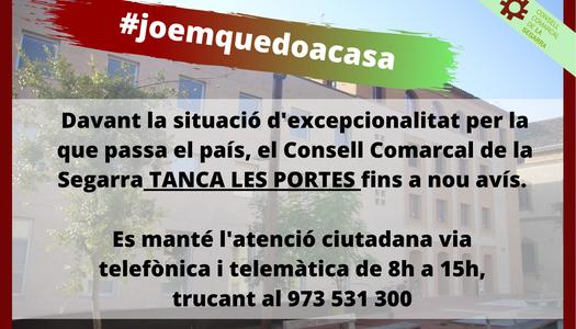 Davant la situació d'excepcionalitat per la que passa el país, el Consell Comarcal de la Segarra TANCA LES PORTES fins a nou avís.
