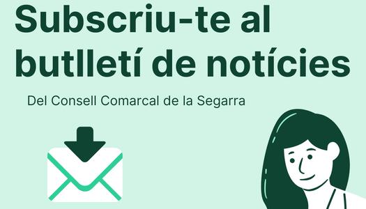 El butlletí de notícies del Consell Comarcal de la Segarra t'ajuda a estar informat de les notícies de la comarca